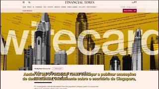 Wirecard, a história de uma das maiores fraudes contábeis da Europa