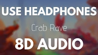 Noisestorm - Crab Rave (8D AUDIO)