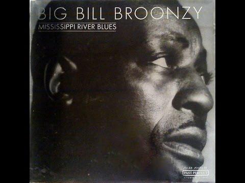 BIG BILL BROONZY - MISSISSIPPI RIVER BLUES (FULL VINYL)