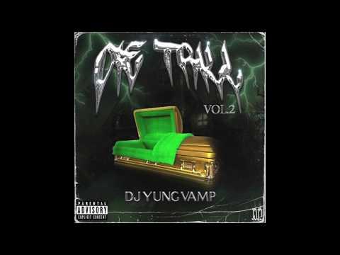 DJ YUNG VAMP - DIE TRILL VOL2 MIXTAPE