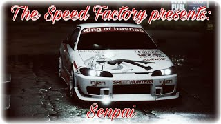 The Speed Factory presents:  Senpai ( Need For Speed 2015)