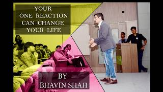Your One Good Reaction can Change Your Life! - By Bhavin Shah