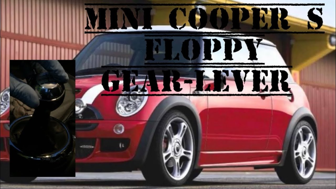Mini Cooper S Gear Lever Floppy Wont Select Gear How To Repair