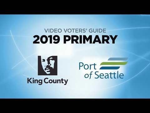 Video Voters Guide Primary Election 2019 - King County & Port Of Seattle