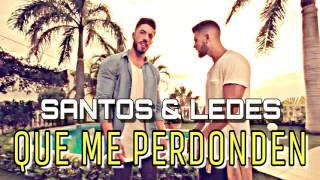Santos & Ledes - Que Me Perdonen (Audio Oficial)