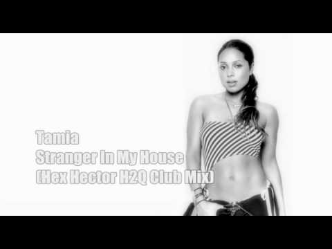 Tamia - Stranger In My House ( Hex Hector H2Q Club Mix ) HQ