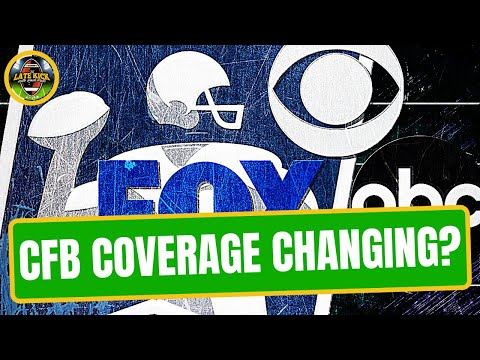 College Football Coverage About To Change Forever? (Late Kick Cut)