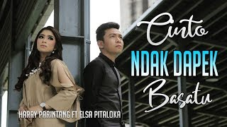 Download lagu Harry Parintang & Elsa Pitaloka - Cinto Ndak Dapek Basatu [Official Music Video] Lagu Minang