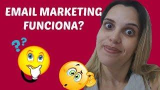 Email Marketing Funciona?Descubra Aqui!