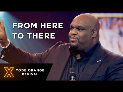From Here To There (Pastor John Gray)