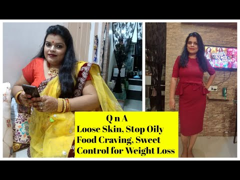 q-n-a!-how-i-lost-24-kgs?-loose-skin,-stop-oily-food-craving,-sweet-control-for-weight-loss