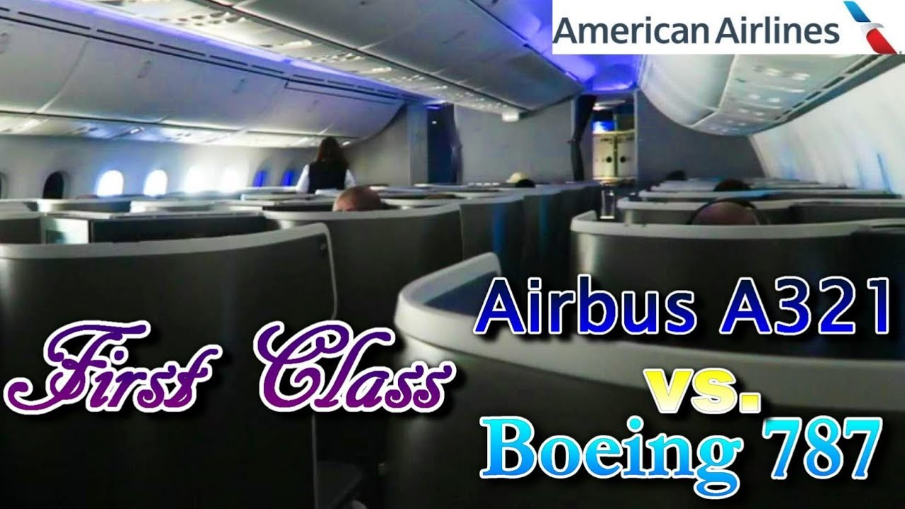First Class On Airbus A321 Vs Boeing 787 American Airlines Dfw To