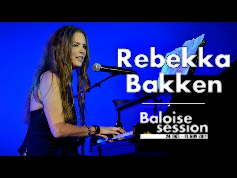 Rebekka Bakken - Live at Baloise Session 2014