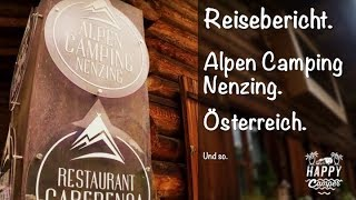 HAPPY CAMPING | 🇦🇹 Alpen Camping Nenzing Österreich.