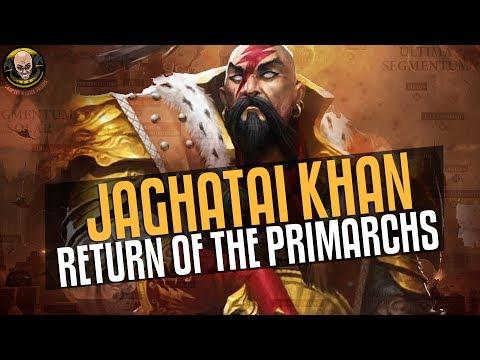 Return of the Primarchs #1: Jaghatai Khan