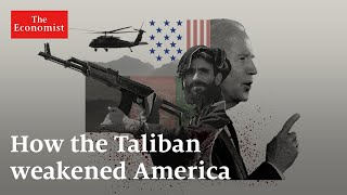Afghanistan: how the Taliban weakened America   The Economist