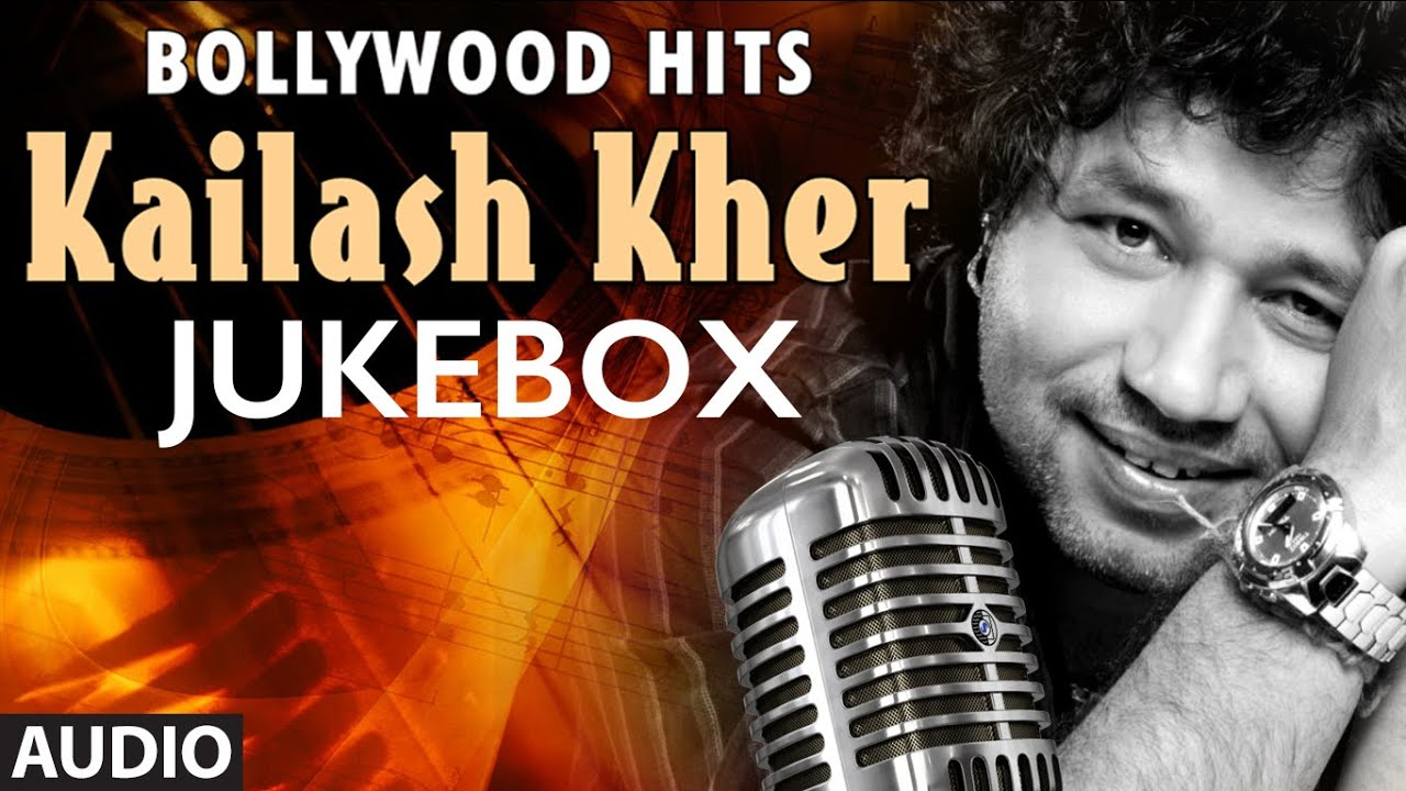 Kailash Kher Songs List - All New & Hit Hindi Songs by him