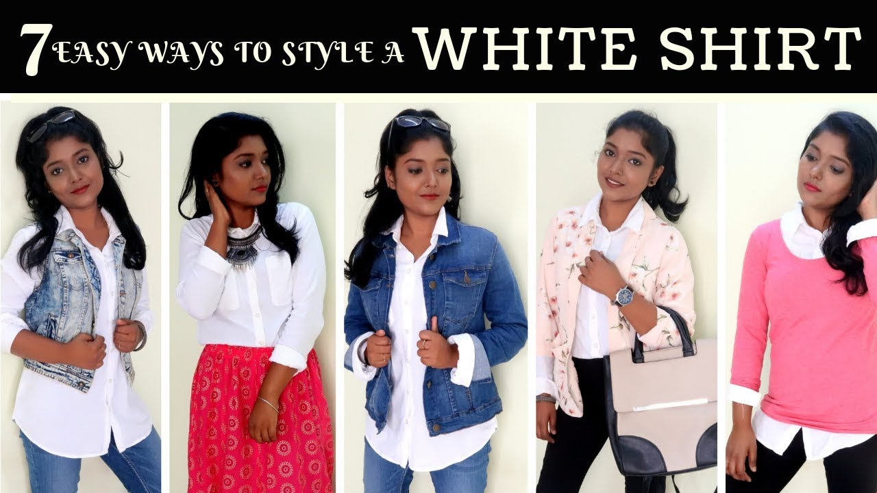 [VIDEO] - HOW TO STYLE A WHITE SHIRT / WHITE SHIRT OUTFIT IDEAS / STYLE GUIDE  / LOOKBOOK 2019 / POORNI 5