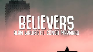 Alan Walker - Believers (Lyrics) ft. Conor Maynard