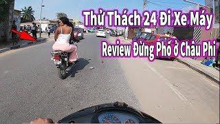 Quanglinhvlogs || Thử Thách 24h Đi Xe Máy REVIEW Đường Phố ở Châu Phi