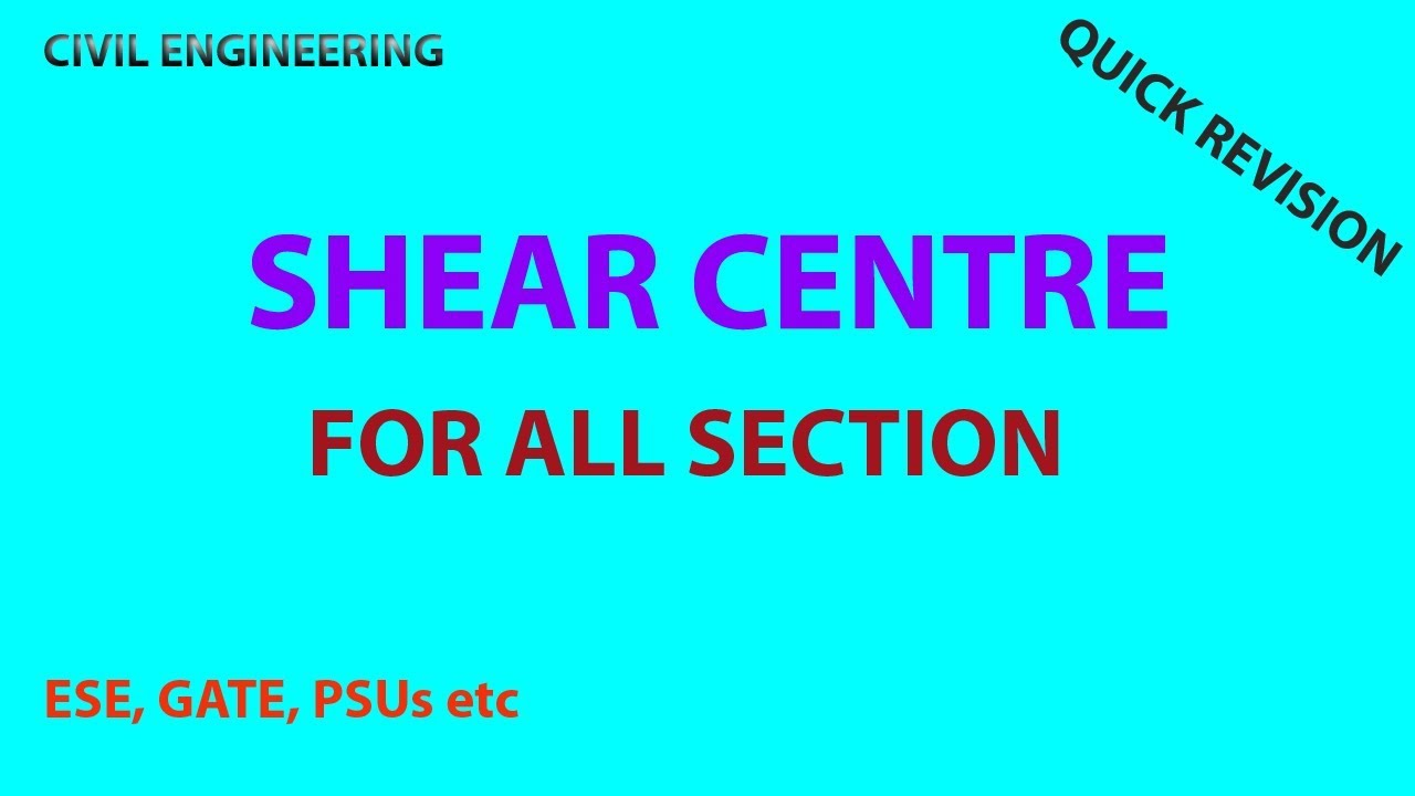 SHEAR CENTRE FOR ALL SECTION | ESE, GATE, PSU, SSC JE CIVIL ENGINEERING