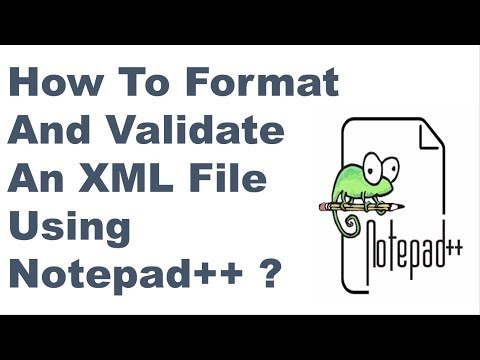 How To Format And Validate An XML File Using Notepad++ ? || Nptepad++ Tips And Tricks