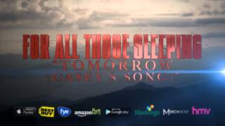 Watch For All Those Sleeping Tomorrow caseys Song video