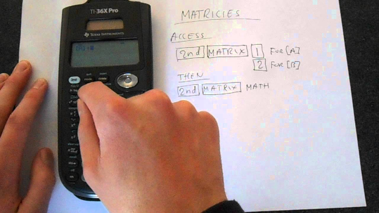 TI-36X Pro Matrices Tutorial: Operations, Inverse, Transpose And Row  Reduced Echelon Form