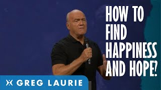 Heaven, Happiness, and Hope (With Greg Laurie)