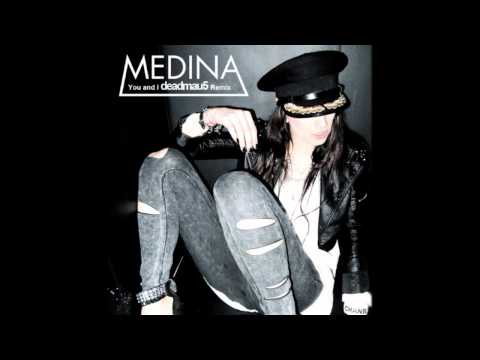 Medina  You and I deadmau5 Remix HQ