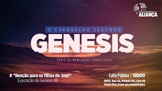 Benção para os filhos de José - Genesis 48 | Rev. Dilsilei Monteiro | Igreja Presbiteriana Aliança