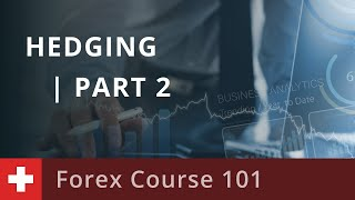 Forex Course 101 Hedging  Part 2