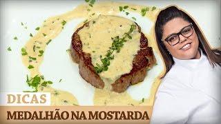 MEDALHÃO DE FILÉ MIGNON AO MOLHO MOSTARDA com Dayse   DICAS MASTERCHEF