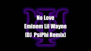 Download No Love - Lil Wayne Eminem [DJ PsiPhi Remix] MP3 song and Music Video