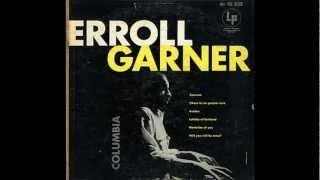 Erroll Garner - Will You Still Be Mine