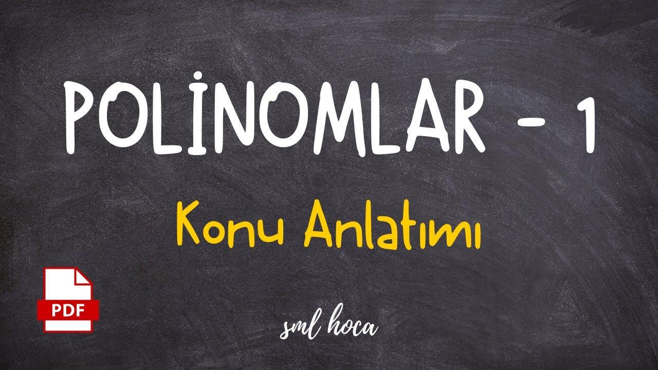 POLİNOMLAR - 1 KONU ANLATIMI - SML HOCA