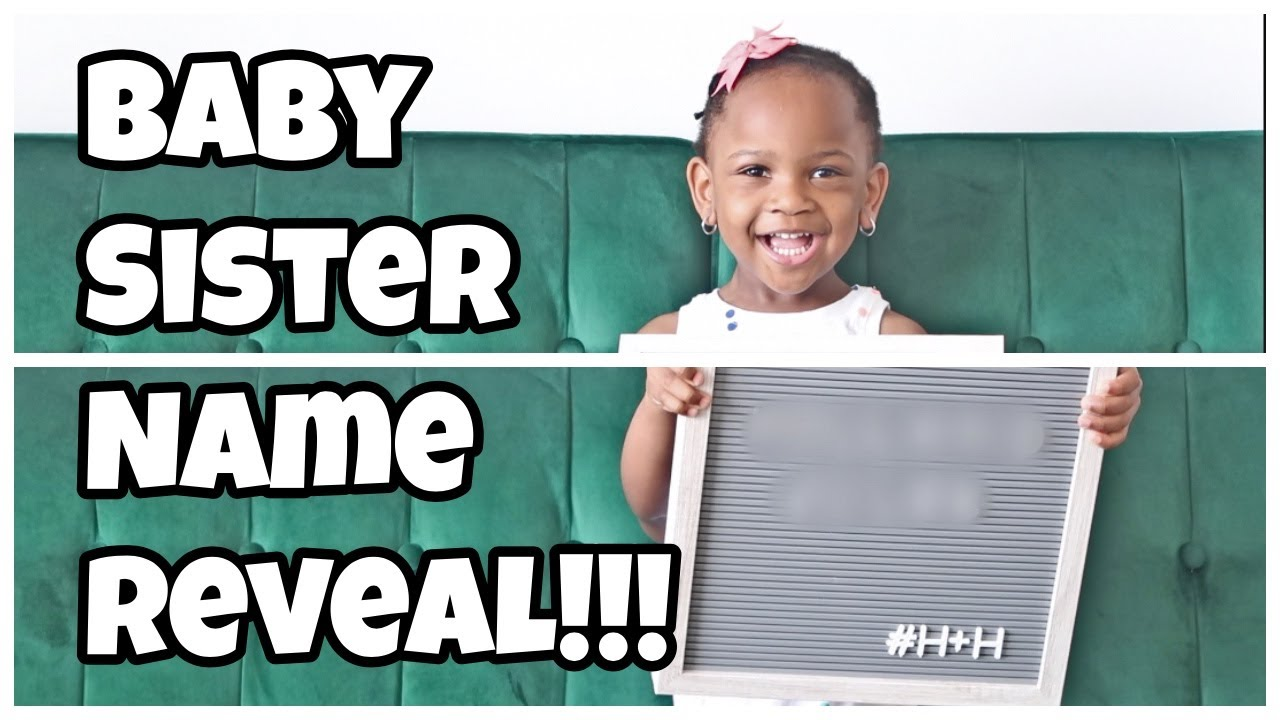 Baby Name Reveal | Big Sister Tell All