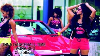 Laura Beg - Inna dancehall time - Clip officiel