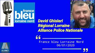 Borny Metz interview David Ghisleri régional Lorraine alliance police Nationale