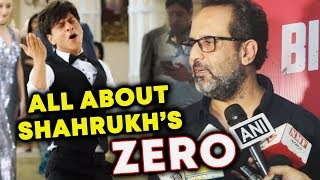 Director Anand L Rai REVEALS All About Shahrukh Khan's ZERO