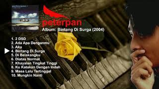 Peterpan Bintang Di Surga (Full Album 2004)