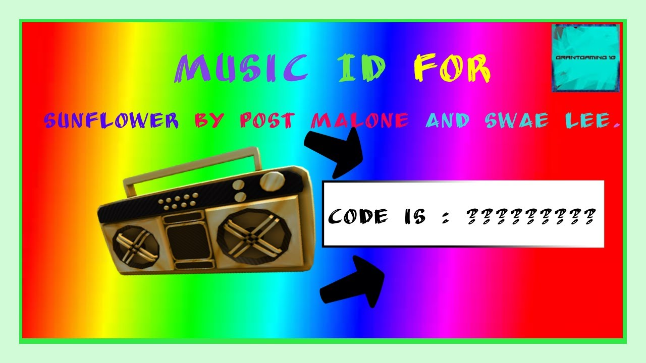 Roblox Music Id For Sunflower By Post Malone Swae Lee Remix Youtube