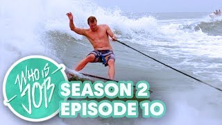 Who is JOB 3.0 - Texas Wake Surfing FINALE - Ep 10