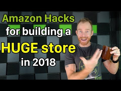 Find Amazon Products to Sell - 4 Hacks for Building a Huge Amazon Store in 2018