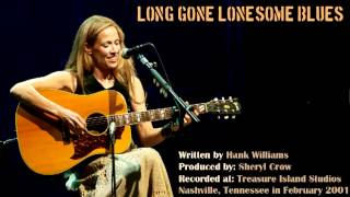 "Sheryl Crow - ""Long Gone Lonesome Blues"" (Hank Williams cover)"