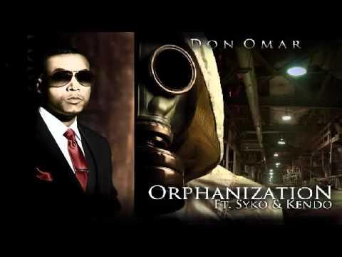 Don Omar - Orphanization Ft. Syko & Kendo Kaponi