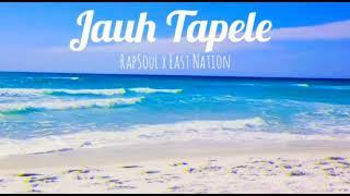 Rapsoull x East Nation Jauh Tapele