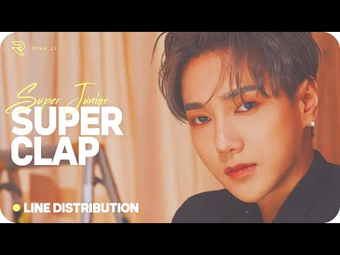SUPER JUNIOR (슈퍼주니어) — SUPER Clap (Line Distribution)