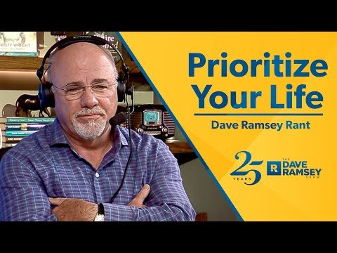 Prioritize Your Life - Dave Ramsey Rant