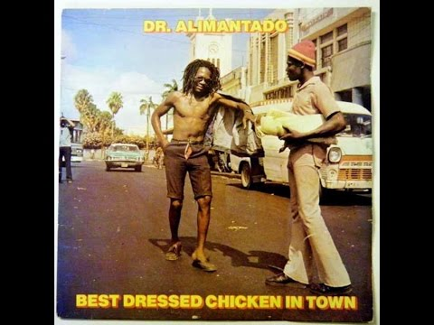 Dr Alimantado Best Dressed Chicken In Town Cant Conquer Natty Dreadlocks
